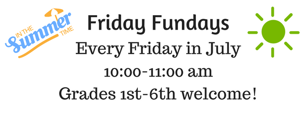 Friday Funday every Friday in July from 10:00 to 11:00 am