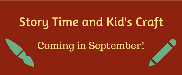 Story Time and Kid's Craft Coming in September