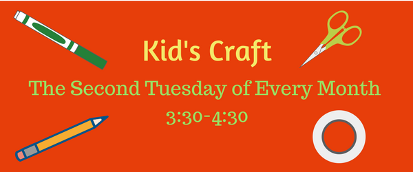 Join us for Kid's Craft the second Tuesday of every month