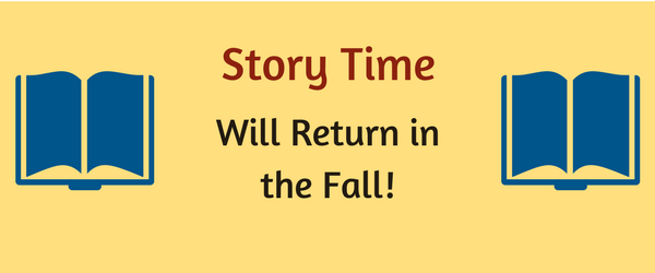 Story Time will return in the fall