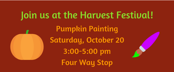 Join us for Pumpkin Painting at the Harvest Festival at the Four Way Stop