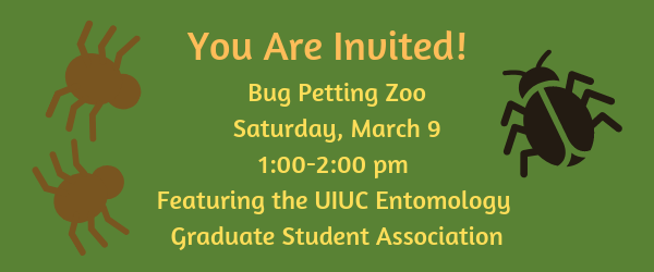 Bug petting zoo will take place on Saturday March 9