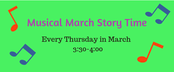 Join us for Musical March Story Time every Thursday in March