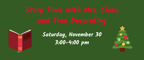 Story Time with Mrs. Claus and Tree Decorating